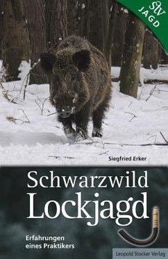 Schwarzwild Lockjagd - Erker, Siegfried