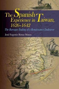 The Spanish Experience in Taiwan 1626-1642 - Th...