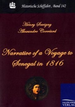 Narrative of a Voyage to Senegal in 1816 - Savigny, J.-B. Henri; Corréard, Alexandre