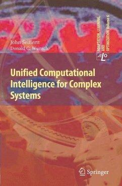 Unified Computational Intelligence for Complex Systems - Seiffertt, John;Wunsch, Donald C.