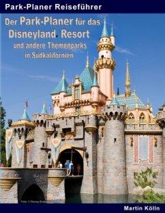 Der Park-Planer für das Disneyland Resort und a...