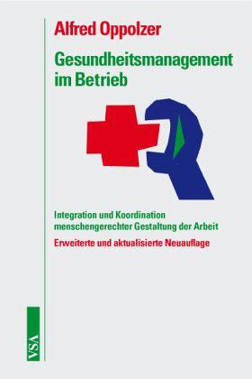 Gesundheitsmangement im Betrieb - Oppolzer, Alfred