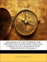 Archäologie Der Hebräer: Für Freunde Des Alterthums Und Zum Gebrauche Bei Akademischen Vorlesungen, Zweiter Theil
