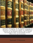 Johnson'S Dictionary of the English Language: In Miniature. to Which Are Added, an Alphabetical Account of the Heathen Deities, and a Copious Chronological Table of Remarkable Events, Discoveries and Inventions ...