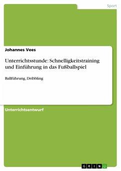 Unterrichtsstunde: Schnelligkeitstraining und Einführung in das Fußballspiel