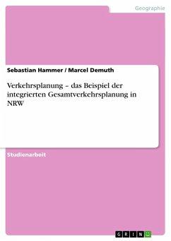 Verkehrsplanung - das Beispiel der integrierten Gesamtverkehrsplanung in NRW