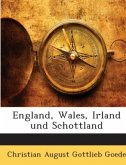 England, Wales, Irland und Schottland: Erinnerungen an Natur und Kunst aus einer Reise in den Jahren 1802 und 1803, Fünfter Band