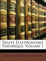 Traite D'astronomie Theorique, Volume 1