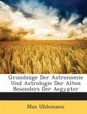 Grundzüge Der Astronomie Und Astrologie Der Alten Besonders Der Aegypter