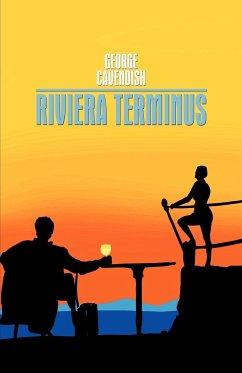Riviera Terminus - George Cavendish, Cavendish
