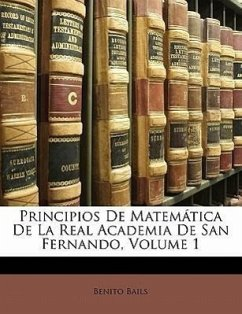 Principios De Matemática De La Real Academia De San Fernando, Volume 1