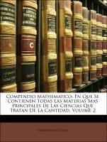 Compendio Mathematico: En Que Se Contienen Todas Las Materias Mas Principales De Las Ciencias Que Tratan De La Cantidad, Volume 2