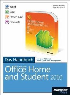 Microsoft Office Home and Student 2010 - Das Handbuch: Word, Excel, PowerPoint, OneNote - Fahnenstich, Klaus; Haselier, Rainer G.