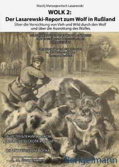 Wolk2: Der Lasarewski-Report zur Wolfsnot in Russland - Lasarewski, Wasilij M.