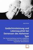 Gedächtnisleistung und Lebensqualität bei Demenzen des Alzheimer Typs