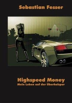 Highspeed Money - Fesser, Sebastian