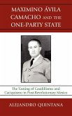 Maximino Avila Camacho and the One-Party State