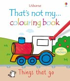That's Not My ... Colouring Book Things That Go