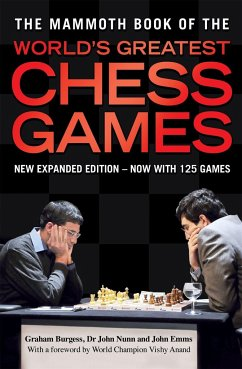 The Mammoth Book of World's Greatest Chess Games - Burgess, Graham; Nunn, John; Emms, John