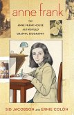 The Anne Frank House Authorized Graphic Biography