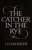 The Catcher in the Rye - Salinger, Jerome D.