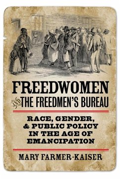Freedwomen and the Freedmen's Bureau - Farmer-Kaiser, Mary J.