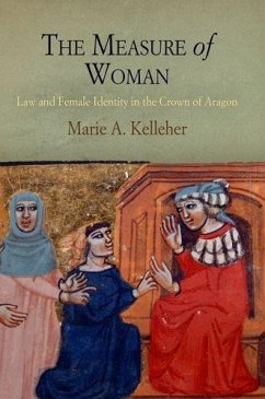 The Measure of Woman: Law and Female Identity in the Crown of Aragon - Kelleher, Marie A.