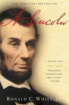 A. Lincoln: A Biography - White, Ronald C.