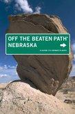 Nebraska Off the Beaten Path(r): A Guide to Unique Places