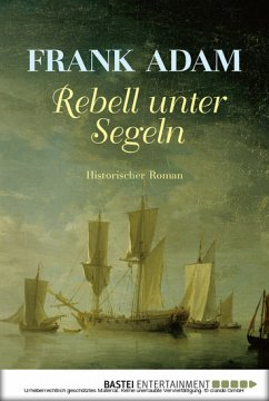Rebell unter Segeln (eBook) - Frank Adam, Rainer Delfs