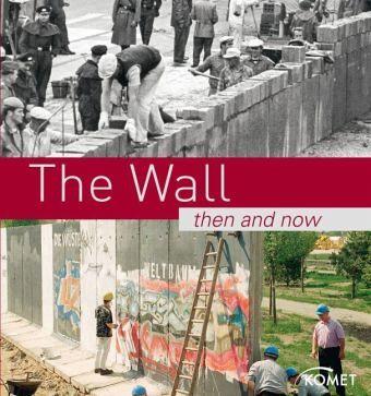 The Wall - Then and Now; Die Mauer - Früher und Heute, englische Ausgabe