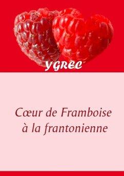 Coeur de Framboise à la frantonienne