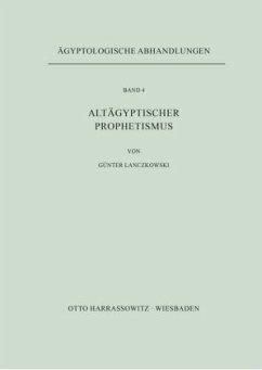 Altägyptischer Prophetismus - Lanczkowski, Günter