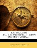 Die Epigonen: Familienmemoiren in Neun Büchern, Erster Theil