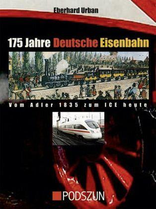 175 Jahre Deutsche Eisenbahn - Urban, Eberhard