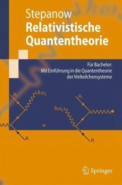 Relativistische Quantentheorie - Stepanow, Semjon