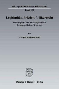 Legitimität, Frieden, Völkerrecht - Kleinschmidt, Harald