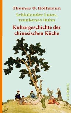 Schlafender Lotus, trunkenes Huhn - Höllmann, Thomas O.