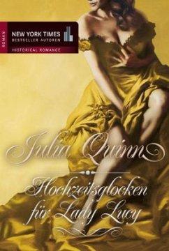 Julia Quinn - Hochzeitsglocken für Lady Lucy