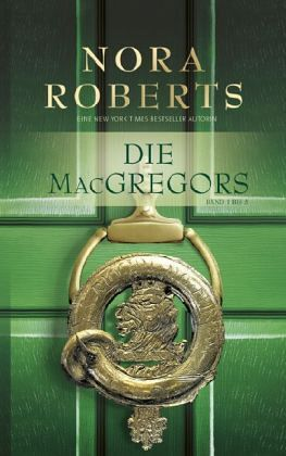 Die MacGregors / Sammelband 1 - Roberts, Nora