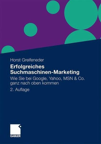 Erfolgreiches Suchmaschinen-Marketing - Greifeneder, Horst