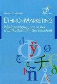Ethno-Marketing: Werbezielgruppen in der multikulturellen Gesellschaft
