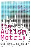 The Autism Matrix: The Social Origins of the Autism Epidemic