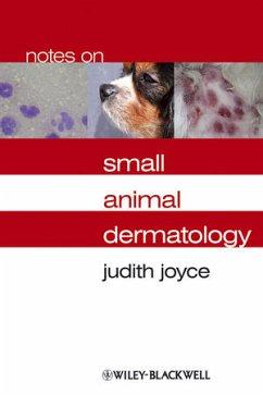 Notes on Small Animal Dermatology - Joyce, Judith