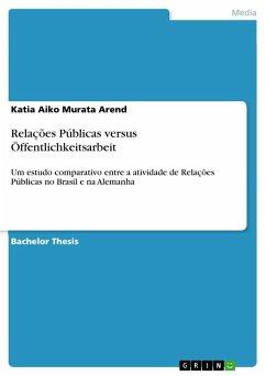 Relações Públicas versus Öffentlichkeitsarbeit - Murata Arend, Katia Aiko