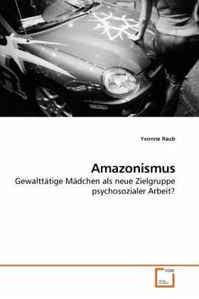 Amazonismus - Raub, Yvonne