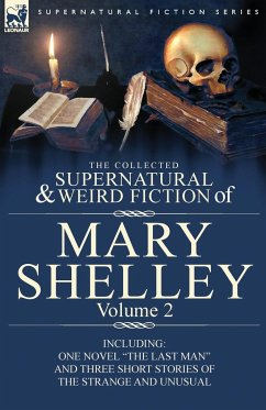 The Collected Supernatural and Weird Fiction of Mary Shelley Volume 2