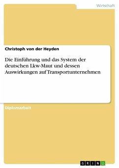 Die Einführung und das System der deutschen Lkw-Maut und dessen Auswirkungen auf Transportunternehmen