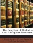 The Eruption of Krakatoa: And Subsequent Phenomena