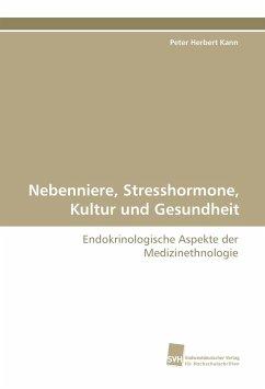 Nebenniere, Stresshormone, Kultur und Gesundheit - Kann, Peter Herbert